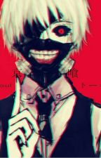 Tokyo Ghoul X Reader  by chachi_94