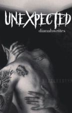 UNEXPECTED by dianahwrites