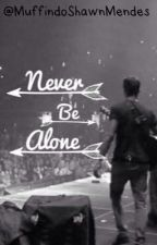 Never Be Alone (Shawn Mendes) by MunffinDoShawn
