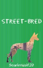 Street-Bred by ScarletWolf20