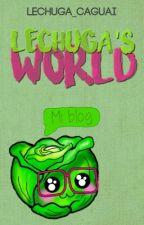Lechuga's World. by Lechuga_Caguai_