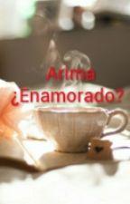 Arima ¿Enamorado? by psalome66