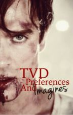 TVD Preferences & Imagines by LivingDreamss