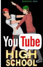 YouTuber HighSchool by Septiplier_Alex_