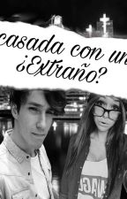 Casada Con Un Extraño  by estrellitacielo