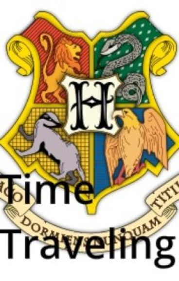 Time Traveling (Harry Potter Fan Fic) by JordieLouise