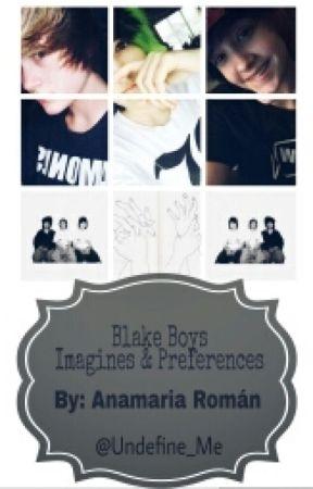 Blake Boys Imagines & Preferences by Undefine_Me