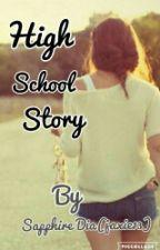 High School Story by jaxie13
