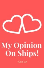 My Opinion on Ships! by Atla12