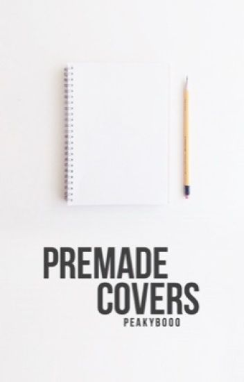 Premade Covers [Open]