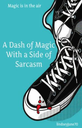 A Dash Of Magic With A Side Of Sarcasm. by lindseyjune70