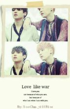 Love Like War by SooChan_willRise