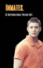 Inmates. (A Supernatural Prison AU) by SweggyStylinson