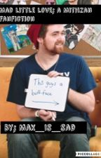 Mithzan Fanfic Mad Little Love {Under A Re-write} by Max_Is_Sad