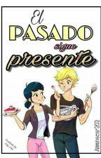El Pasado Sigue Presente by Amanecer202