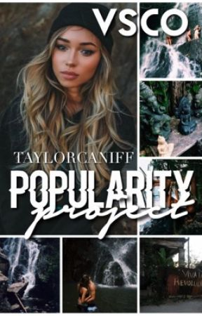 popularity project | taylorcaniff by -vsco-