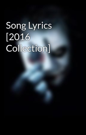 Song Lyrics [2016 Collection] -