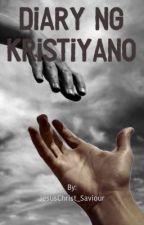 Diary ng Kristiyano by JesusChrist_Saviour