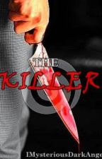 The Killer (COMPLETED) by BlueYosei
