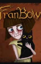 Fran Bow by CrustySmemily69