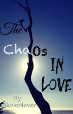 The chaos in love by pjlover4ever