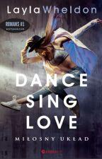 """W KSIĘGARNIACH 17.08!  Dance, Sing, Love:  """"Miłosny układ"""" by LaylaWheldon"""