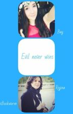 Evil Never Wins by OuatBookworm