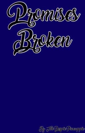Promises, Broken