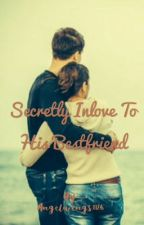 Secretly Inlove To His Bestfriend by Angelwings1126
