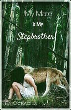 My Mate Is My Stepbrother by Oceacila
