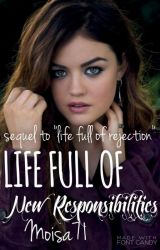 Life full of new Responsibilities(Life full of rejection sequel)(editing in pro. by moisa71