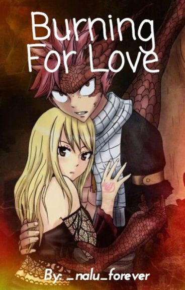 Burning For Love (a NaLu Fanfic)