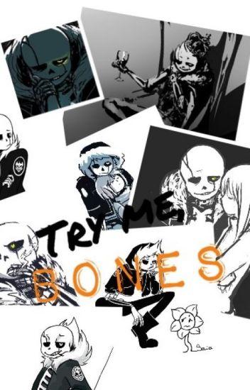 Try me, Bones. (Gaster!Sans X Reader) Wattys2016