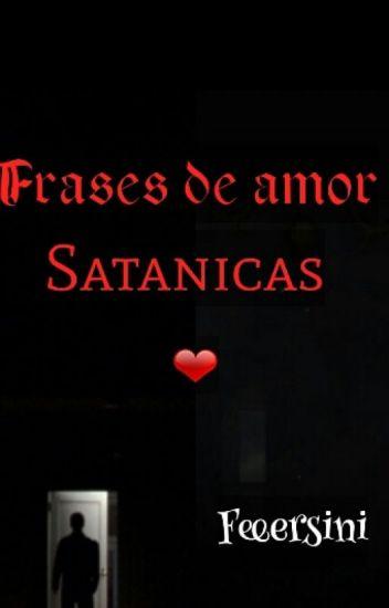 Frases De Amor Satanicas B W Wattpad