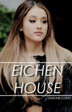 Eichen House (L.H. - A.G.B) (Vampire A.U.) by unstablelukes