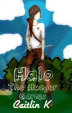 The Halo Series a Hunger Games FanFiction  (Book 1)  by Fanfiction_lane