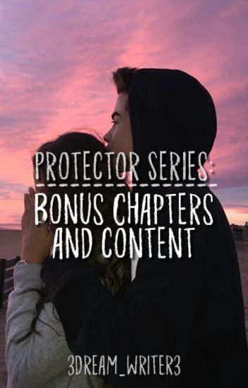 Protector Series: Bonus Chapters and Content