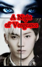 A Night of Vengeance by HiroYuu101