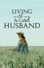 Living With My 'So Called' Husband  by Krunchey