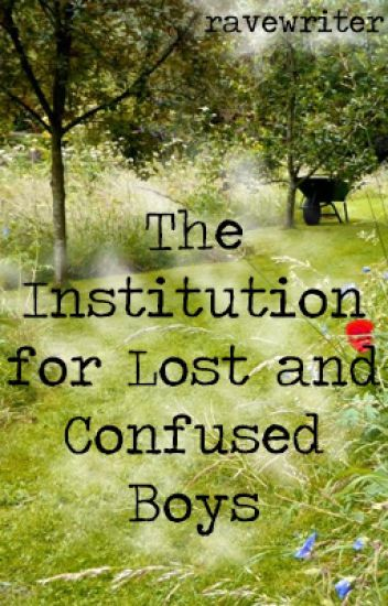 The Institution of Lost and Confused Boys (mxm) (polyfidelity)