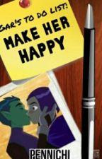 Gar's to do list: Make Her Happy (AU) by PENNICHI