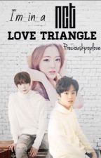 IM IN A NCT LOVE TRIANGLE #Wattys2016 by preciouskpoplove