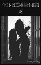 Windows Between Us by panda_monium_