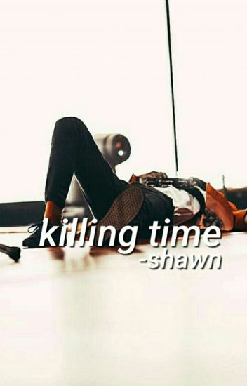 killing time•(book 1)