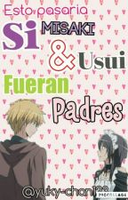 Si Misaki Y Usui Fueran Padre by yuky-chan123
