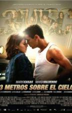 A Tres Metros Sobre El Cielo. by Navany_fragoso