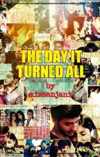 The Day, It Turned All by missanjani