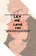 Tsuki X Hina Let Me Love You  by PrinceCrissy5210