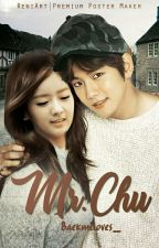Mr.Chu by BaekmiLoves_