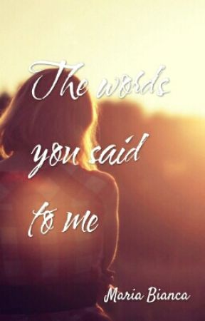 The words you said to me by EternalRise